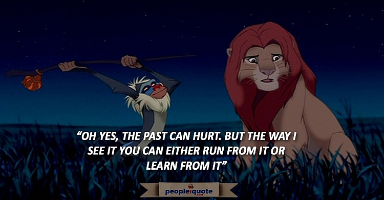 OH YES, THE PAST CAN HURT. BUT THE WAY I SEE IT YOU CAN EITHER RUN FROM IT OR LEARN FROM IT